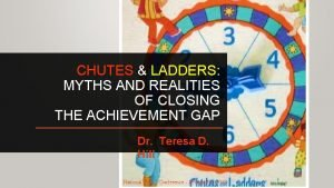 CHUTES LADDERS LADDERS MYTHS AND REALITIES OF CLOSING