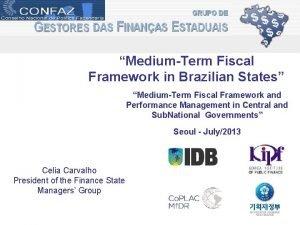 MediumTerm Fiscal Framework in Brazilian States MediumTerm Fiscal