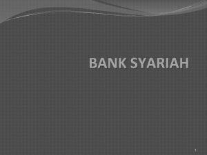 BANK SYARIAH 1 Pengertian Bank Syariah Definisi menurut