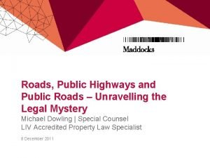 Roads Public Highways and Public Roads Unravelling the