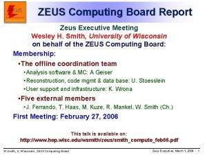 ZEUS Computing Board Report Zeus Executive Meeting Wesley