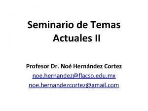 Seminario de Temas Actuales II Profesor Dr No