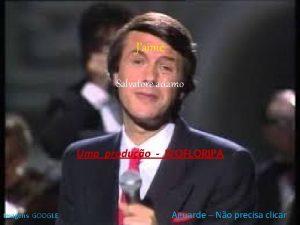 Jaime Salvatore adamo Uma produo IVOFLORIPA Imagens GOOGLE
