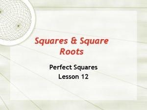 Squares Square Roots Perfect Squares Lesson 12 Square