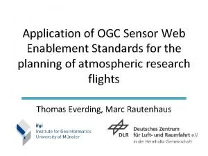 Application of OGC Sensor Web Enablement Standards for