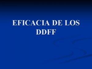 EFICACIA DE LOS DDFF MBITOS DE EFICACIA n