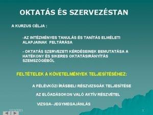 OKTATS S SZERVEZSTAN A KURZUS CLJA AZ INTZMNYES
