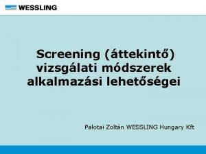 Screening ttekint vizsglati mdszerek alkalmazsi lehetsgei Palotai Zoltn