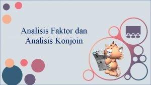 Analisis Faktor dan Analisis Konjoin Analisis Faktor Analisis