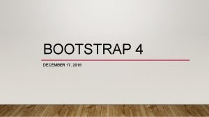 BOOTSTRAP 4 DECEMBER 17 2018 FORMS Bootstrap 4