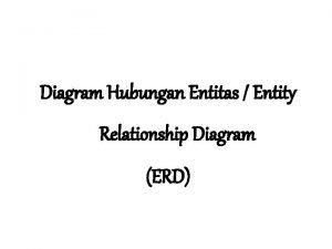 Diagram Hubungan Entitas Entity Relationship Diagram ERD Entity