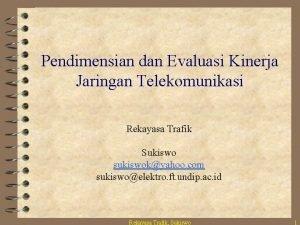Pendimensian dan Evaluasi Kinerja Jaringan Telekomunikasi Rekayasa Trafik