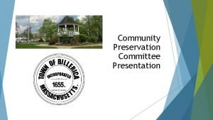 Community Preservation Committee Presentation 2 Background Fall of