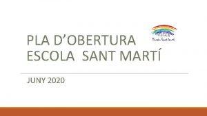 PLA DOBERTURA ESCOLA SANT MART JUNY 2020 INDICACIONS