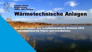 Kanton Zrich Baudirektion AWEL Abt Energie Wrmetechnische Anlagen