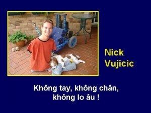 Nick Vujicic Khng tay khng chn khng lo