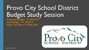 Provo City School District Budget Study Session Proposed