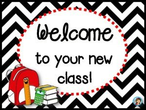 Welcome to your new class Hello Hello hello