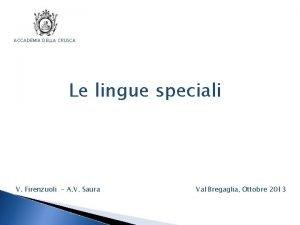 ACCADEMIA DELLA CRUSCA Le lingue speciali V Firenzuoli