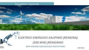 Energetikos ministerija ELEKTROS ENERGIJOS KAUPIMO RENGINI 200 MW