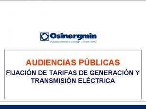 AUDIENCIAS PBLICAS FIJACIN DE TARIFAS DE GENERACIN Y