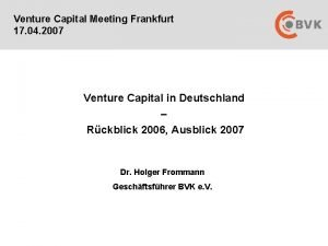 Venture Capital Meeting Frankfurt 17 04 2007 Venture