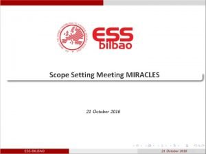 Scope Setting Meeting MIRACLES Scope setting meeting MIRACLES