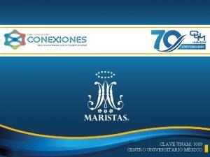CLAVE UNAM 1009 CENTRO UNIVERSITARIO MXICO CENTRO UNIVERSITARIO