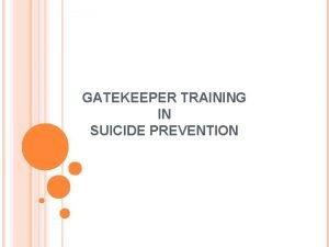 GATEKEEPER TRAINING IN SUICIDE PREVENTION SUICIDE RISK ASSESSMENT
