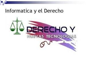 Informatica y el Derecho Informatica y el derecho