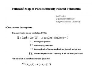 Poincar Map of Parametrically Forced Pendulum EuiSun Lee