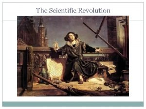 The Scientific Revolution Outline Life Before Scientific Revolution