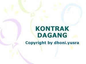 KONTRAK DAGANG Copyright by dhoni yusra Kontrak Dagang