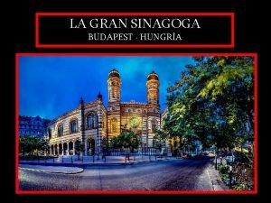 LA GRAN SINAGOGA BUDAPEST HUNGRA La Gran Sinagoga