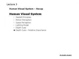 Lecture 3 Human Visual System Recap Human Visual