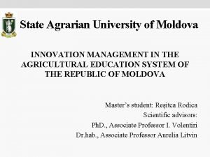 State Agrarian University of Moldova INNOVATION MANAGEMENT IN