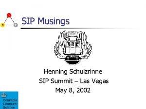 SIP Musings Henning Schulzrinne SIP Summit Las Vegas