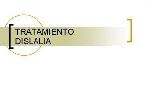 TRATAMIENTO DISLALIA EJERCICIOS DE RITMO n OBJETIVO Que
