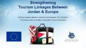 Strengthening Tourism Linkages Between Jordan Europe Building linkages