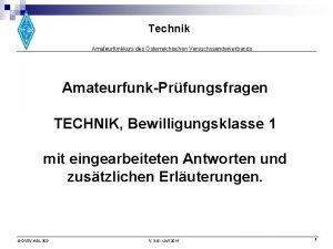 Technik Amateurfunkkurs des sterreichischen Versuchssenderverbands AmateurfunkPrfungsfragen TECHNIK Bewilligungsklasse