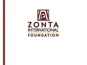 Zonta International Foundation Change a life today Zonta