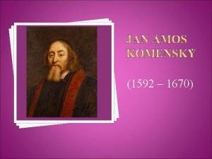 1592 1670 renesannbarokn osobnost posledn biskup jednoty bratrsk