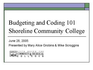 Budgeting and Coding 101 Shoreline Community College June