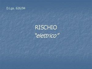 D Lgs 62694 RISCHIO elettrico Definizioni Impianto elettrico