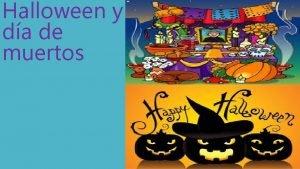 Halloween y da de muertos Origen de celebracin