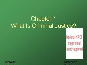 Chapter 1 What Is Criminal Justice CRIMINAL JUSTICE