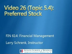 Video 26 Topic 5 4 Preferred Stock FIN