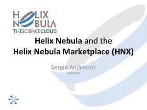 Helix Nebula and the Helix Nebula Marketplace HNX