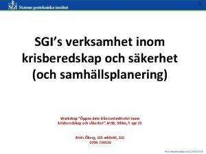 1 SGIs verksamhet inom krisberedskap och skerhet och