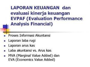 LAPORAN KEUANGAN dan evaluasi kinerja keuangan EVPAF Evaluation